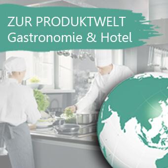 Zur Produktwelt  Gastronomie & Hotel